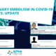 Webinar Pulmonary Embolism in COVID-19 patients: update