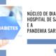 Núcleo de Diabetes do Hospital de Santarém e a Pandemia SARS CoV2